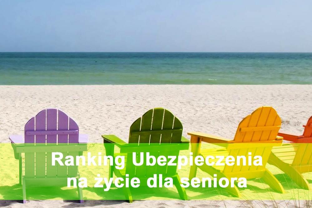 Ranking Ubezpieczenia na Życie dla Senioira